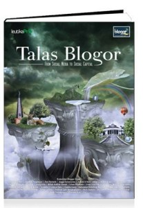 Talas Blogor : From Social Media to Sosial Capital